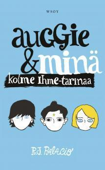 Auggie & minä - kolme Ihme-tarinaa - kirjan kansikuva